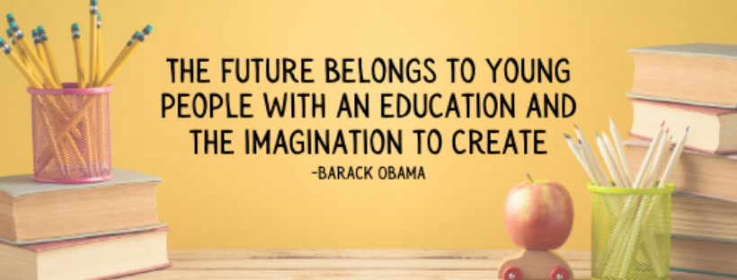 Quote by Barack Obama that reads The Future Belongs to Young People With An Education And The Imagination To Create