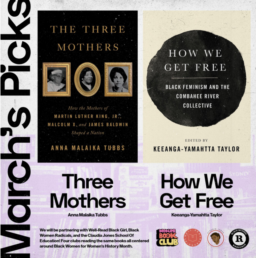 Noname Bookclub March Book Picks, Three Mothers by Anna Malaika Tubbs and How We Get Free by Keeanga-Yamahtta Taylor